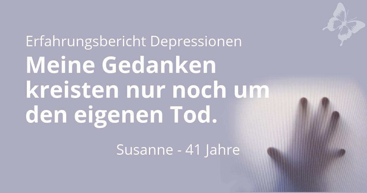 Depressionen und die Sehnsucht nach dem Tod - Erfahrungsbericht Susanne