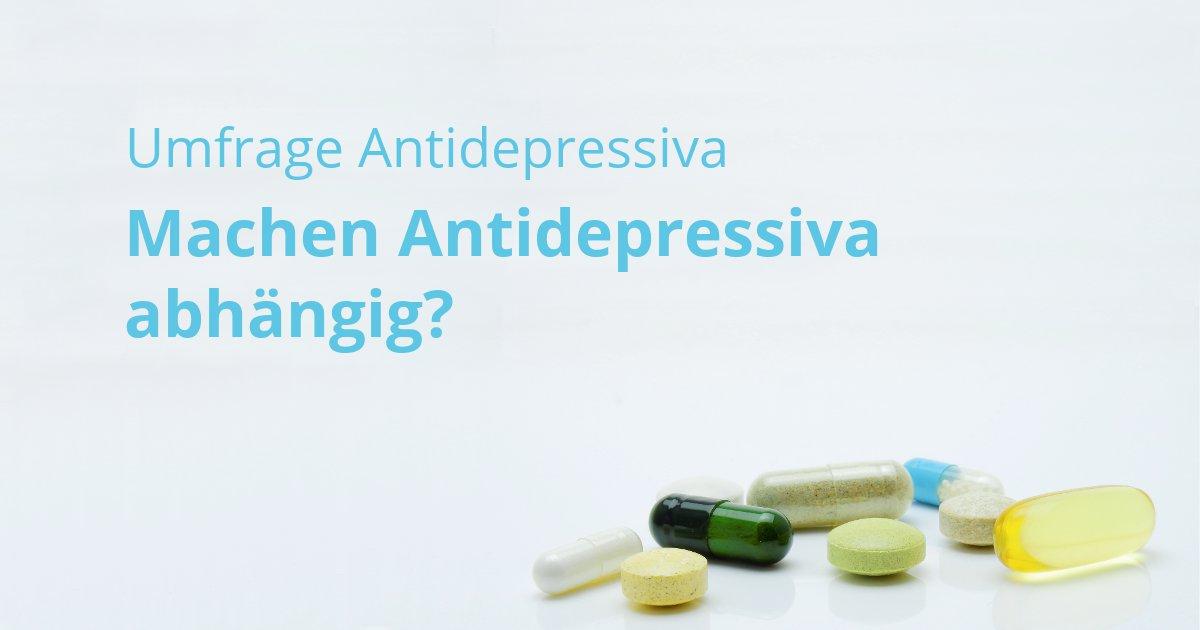 Umfrage - Machen Antidepressiva abhängig?