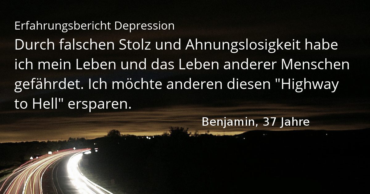Depression - Erfahrungsbericht Benjamin: Highway to Hell