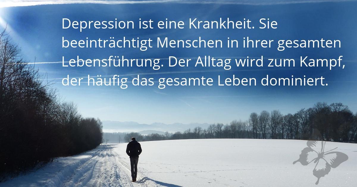 Was sind Depressionen? Eine Krankheit!