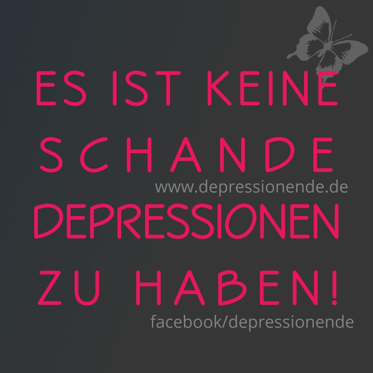 Spruchbild: Es ist keine Schande, Depressionen zu haben!!!